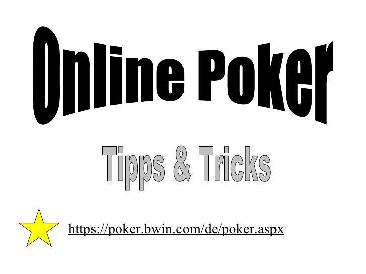 Online Poker Tipps & Tricks https://poker.bwin.com/de/poker.aspx