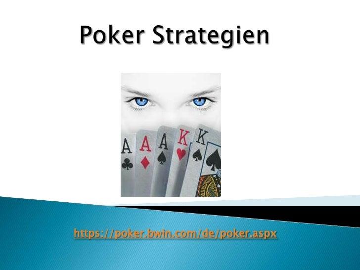 Poker Strategien<br />https://poker.bwin.com/de/poker.aspx<br />