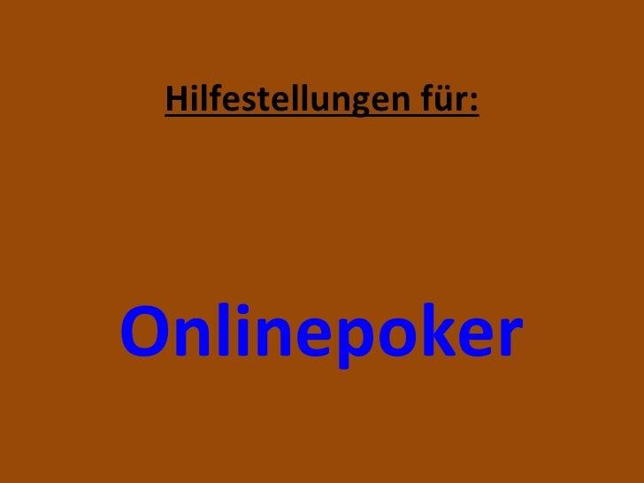 Hilfestellungen für: Onlinepoker