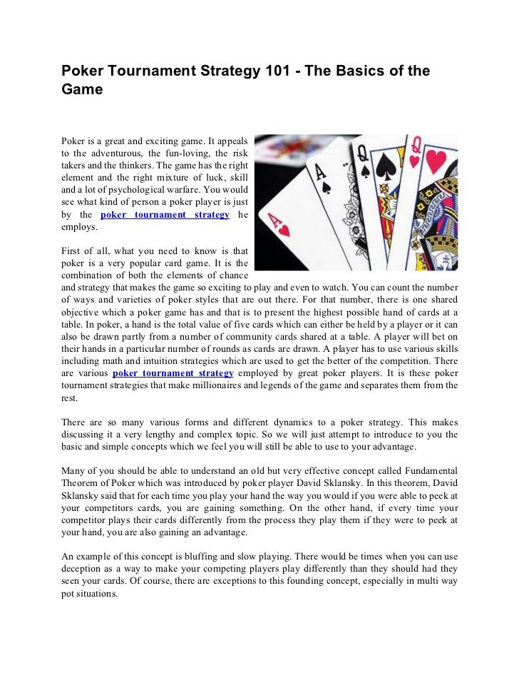 Poker Tournament Strategy 101 - The Basics of theGamePoker is a great and exciting game. It appealsto the adventurous, the...