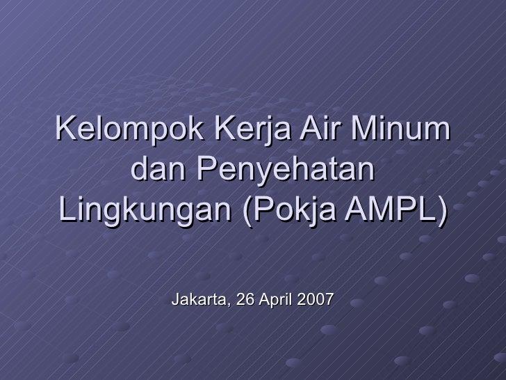 Sekilas Kelompok Kerja Air Minum dan Penyehatan Lingkungan (POKJA AMPL)