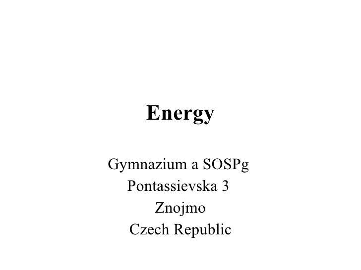 Energy Gymnazium a SOSPg  Pontassievska 3  Znojmo Czech Republic