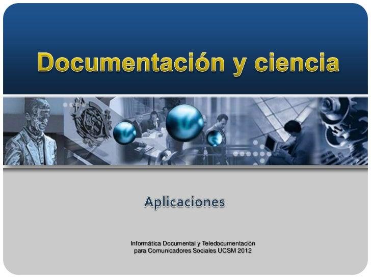Informática Documental y Teledocumentación  para Comunicadores Sociales UCSM 2012