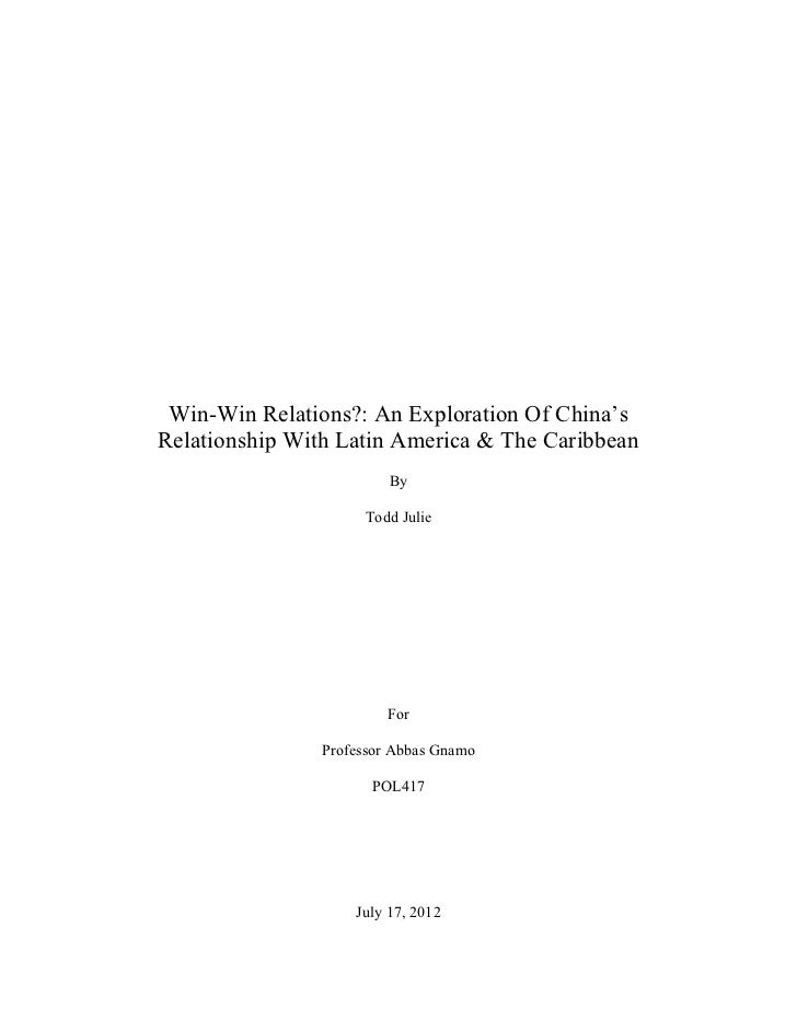 Win-Win Relations?: An Exploration Of China'sRelationship With Latin America & The Caribbean                         By   ...