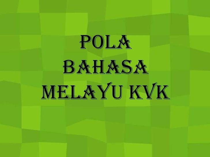 PolaBahasaMelayu KVK<br />