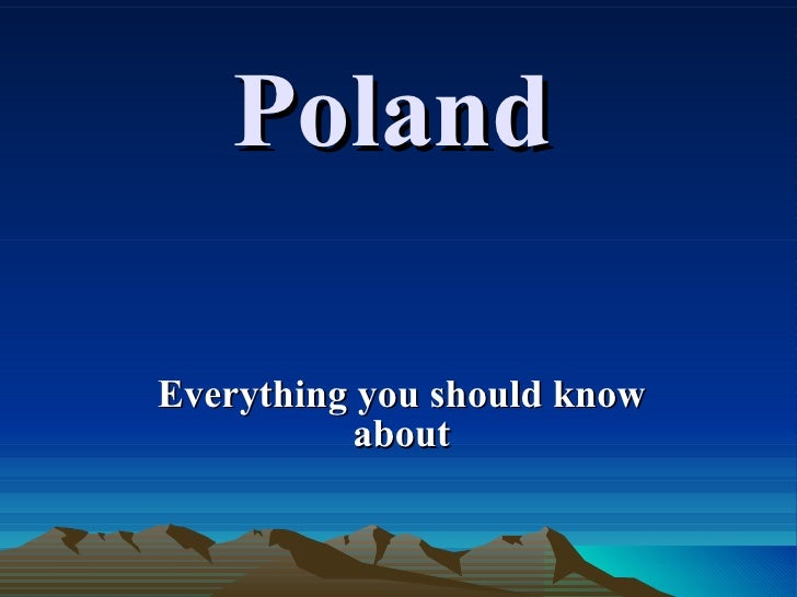 Poland Everything you should know about
