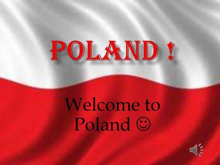 Poland !<br />WelcometoPoland <br />