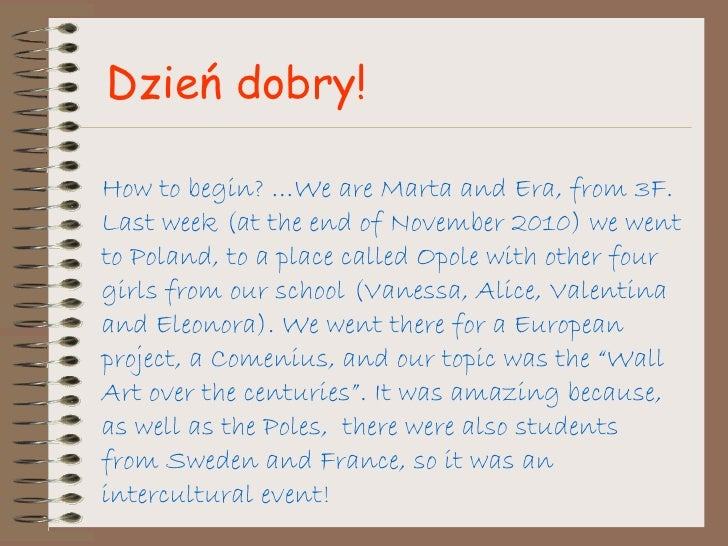How to begin? …We are Marta and Era, from 3F. Last week (at the end of November 2010) we went to Poland, to a place called...