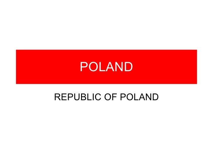 POLAND REPUBLIC OF POLAND