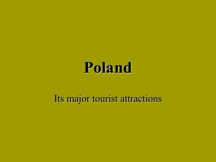Poland Its major tourist attractions