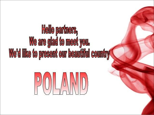 POLANDIS SITUATEDIN CENTRAL  EUROPE.NEIGHBORING STATES   ARE GERMANY,  CZECH REPUBLIC,SLOVAKIA, UKRAINE,LITHUANIA, BELARUS...