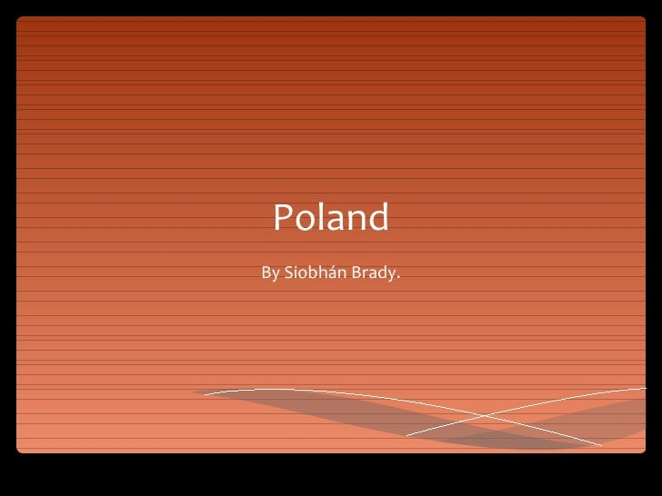 Poland By Siobhán Brady.