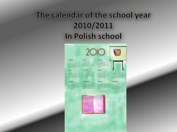 Thecalendar of theschoolyear 2010/2011In Polishschool<br />