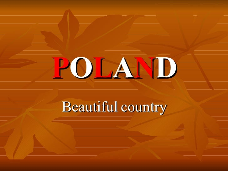 P O L A N D Beautiful country