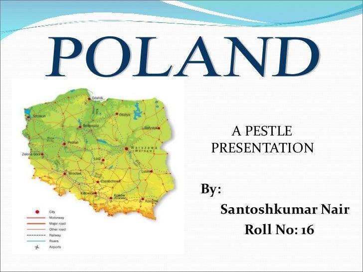 A PESTLE PRESENTATIONBy:   Santoshkumar Nair      Roll No: 16