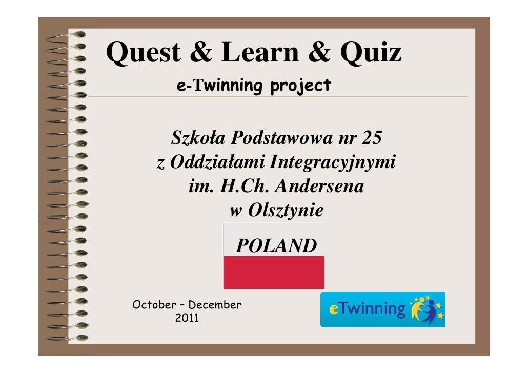 Quest & Learn & Quiz        e-Twinning project       Szkoła Podstawowa nr 25     z Oddziałami Integracyjnymi         im. H...