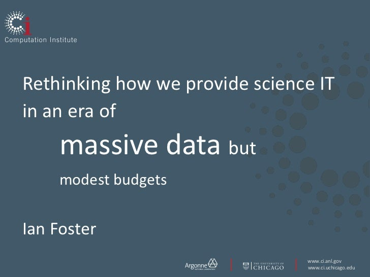 Rethinking how we provide science IT in an era of massive data but modest budgets