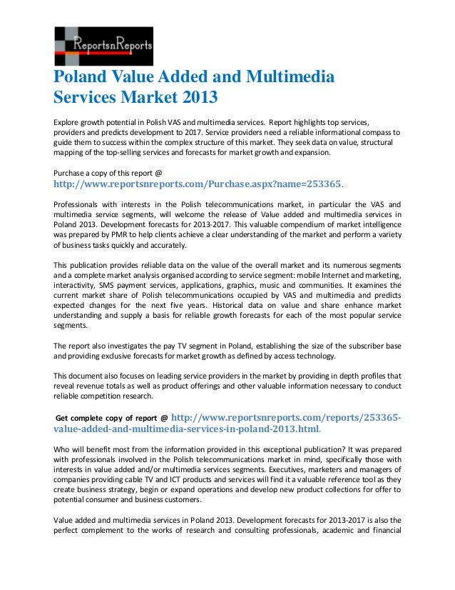 Poland Value Added and MultimediaServices Market 2013Explore growth potential in Polish VAS and multimedia services. Repor...