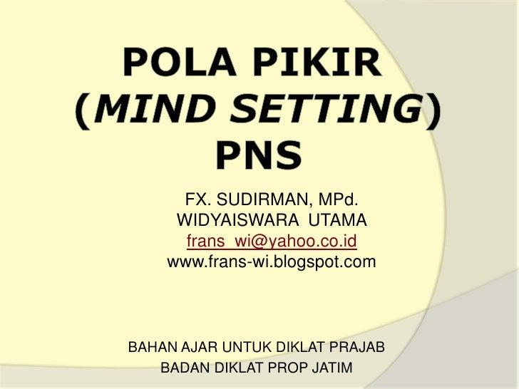 FX. SUDIRMAN, MPd.     WIDYAISWARA UTAMA      frans_wi@yahoo.co.id    www.frans-wi.blogspot.comBAHAN AJAR UNTUK DIKLAT PRA...
