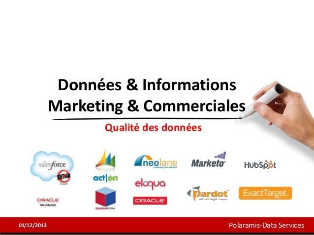 Données & Informations Marketing & Commerciales Qualité des données  01/12/2013  Polaramis-Data Services