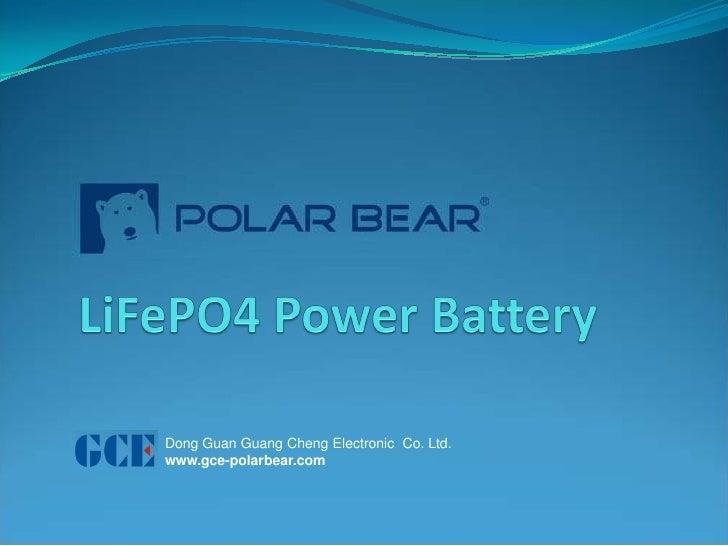Dong Guan Guang Cheng Electronic Co. Ltd. www.gce-polarbear.com