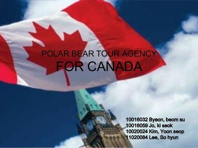 POLAR BEAR TOUR AGENCY  FOR CANADA                10016032 Byeon, beom su                10016059 Jo, ki seok             ...
