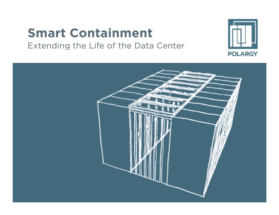 Smart Containment Extending the Life of the Data Center