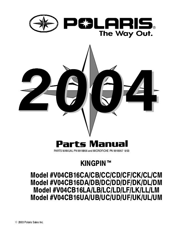 PARTS MANUAL PN 9918956 and MICROFICHE PN 9918957 9/03  KINGPINt Model #V04CB16CA/CB/CC/CD/CF/CK/CL/CM Model #V04CB16DA/DB...