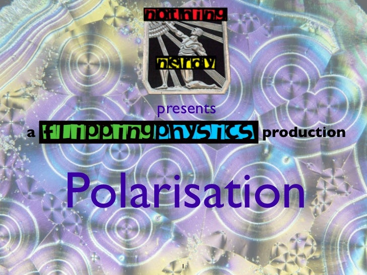 IB Physics Polarisation flippingphysics by Nothingnerdy