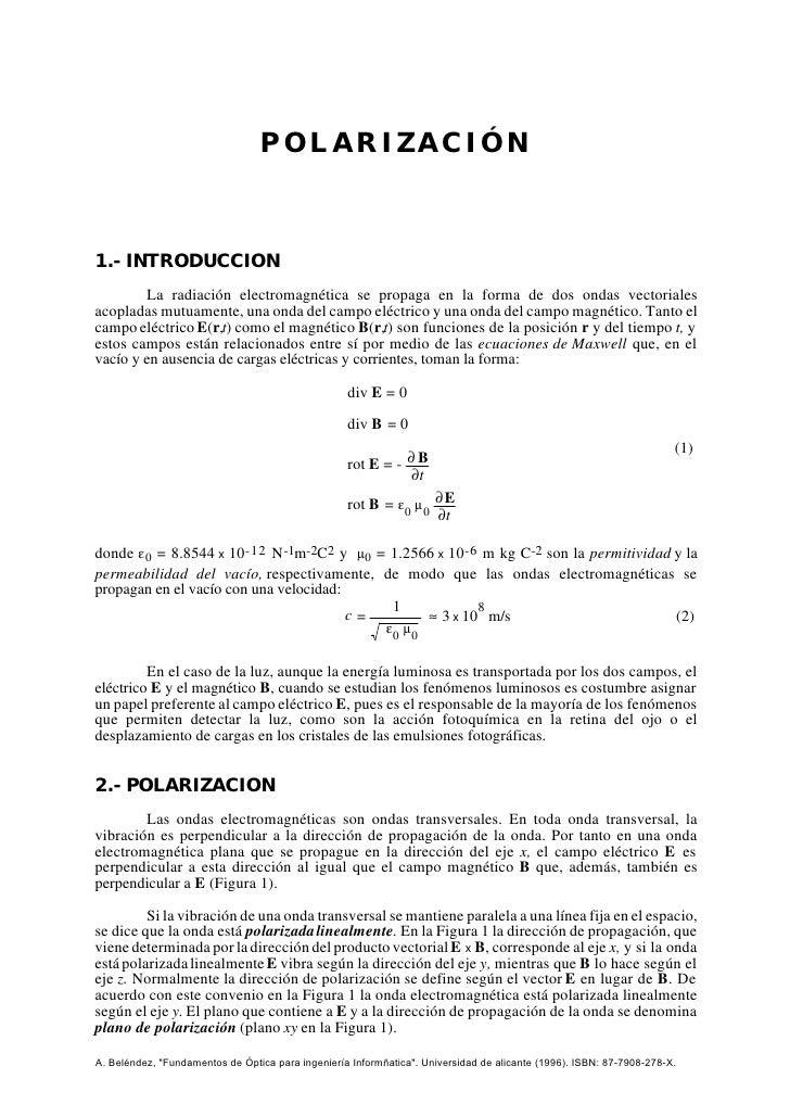 POLARIZACIÓN    1.- INTRODUCCION         La radiación electromagnética se propaga en la forma de dos ondas vectoriales aco...