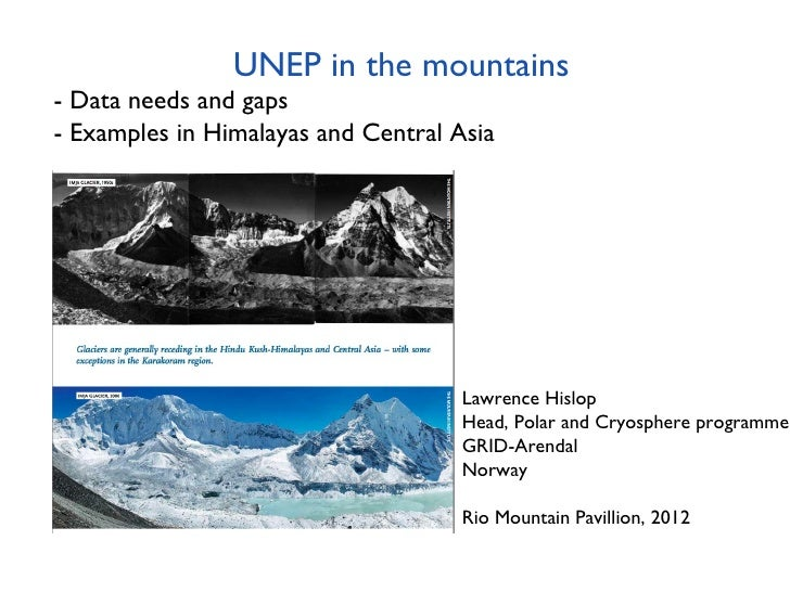 UNEP in the mountains- Data needs and gaps- Examples in Himalayas and Central Asia                                     Law...