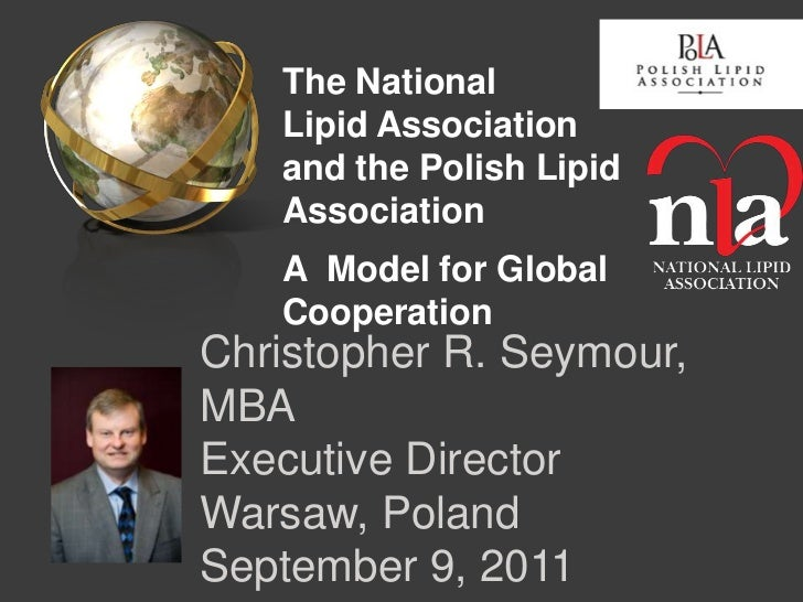 The National   Lipid Association   and the Polish Lipid   Association   A Model for Global   CooperationChristopher R. Sey...