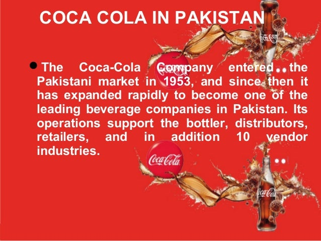 """evaluation of the production of coca cola in pakistan Our strict product manufacturing and distribution policies, requirements and  we  recognize that quality """"risks"""" are not all equal therefore, we evaluate risks in."""