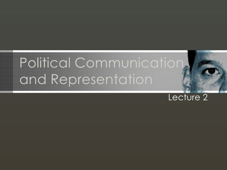 Political Communication and Representation Lecture 2