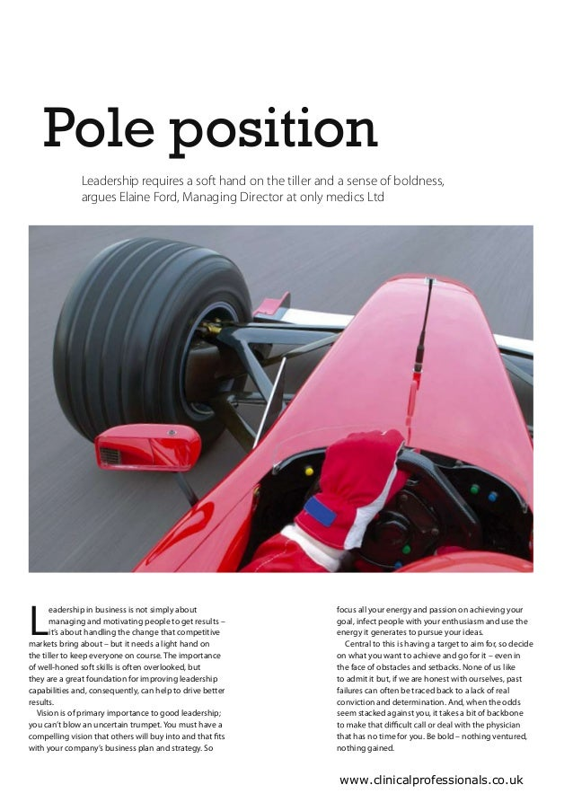 Pole position               Leadership requires a soft hand on the tiller and a sense of boldness,               argues El...
