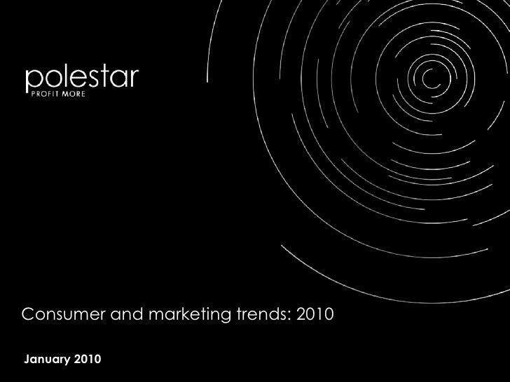 Consumer and marketing trends: 2010<br />January 2010<br />