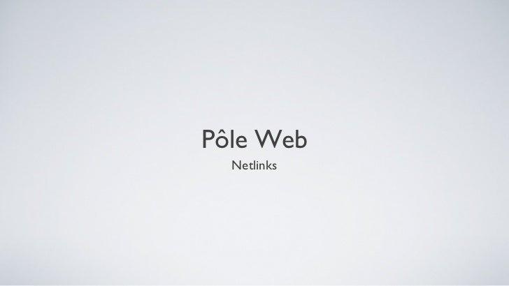 Pôle Web  Netlinks