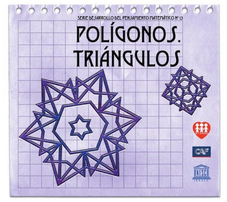 372.7 And. Polígonos. Triángulos Federación Internacional Fe y Alegría, 2006 32 p.; 21,5 x 19 cm. ISBN: 980-6418-89-1 Mate...