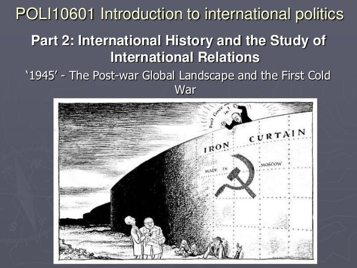 POLI10601 Introduction to international politics  Part 2: International History and the Study of               Internation...