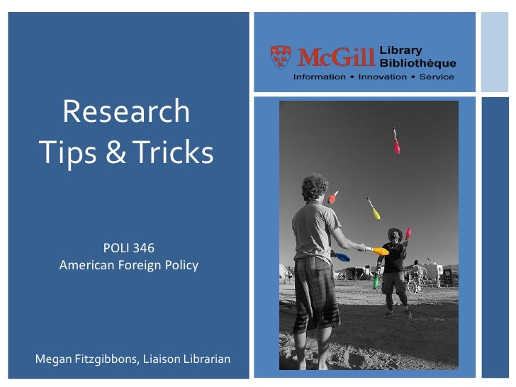 Research Tips & Tricks            POLI 346     American Foreign Policy     Megan Fitzgibbons, Liaison Librarian