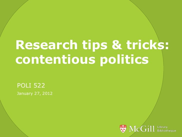 Research tips & tricks:contentious politicsPOLI 522January 27, 2012