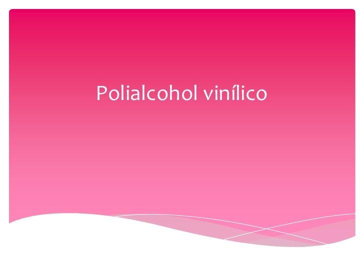 Polialcohol vinílico