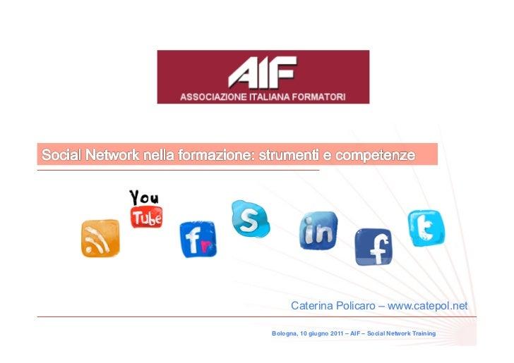 Social Network nella formazione: strumenti e competenze - Caterina Policaro AIF Bologna