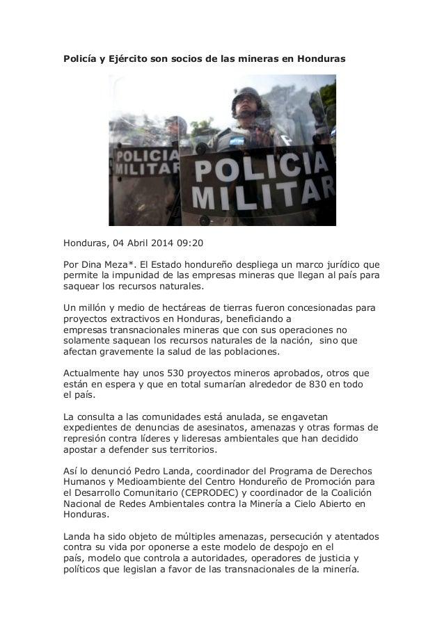 Policía y Ejército son socios de las mineras en Honduras Honduras, 04 Abril 2014 09:20 Por Dina Meza*. El Estado hondureño...