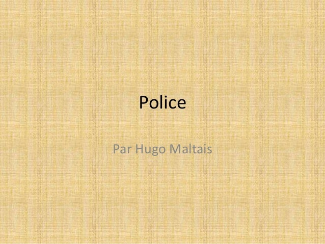 Police Par Hugo Maltais