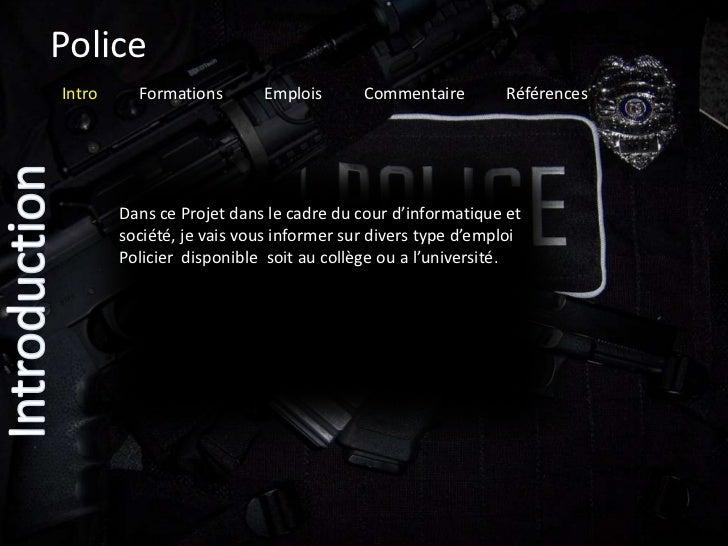 PoliceIntro     Formations       Emplois       Commentaire        Références        Dans ce Projet dans le cadre du cour d...