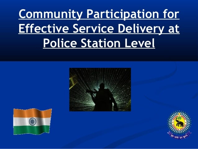 Community Participation for Effective Service Delivery at Police Station Level