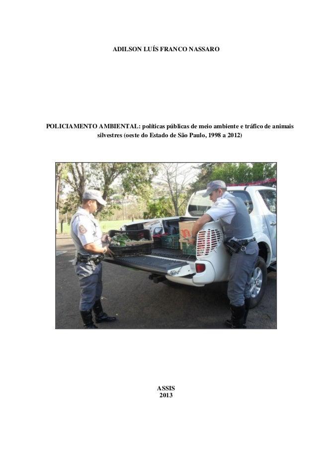 Obra completa: Policiamento ambiental: políticas públicas de meio ambiente e tráfico de animais silvestres (oeste do estado de São Paulo, 1998 a 2012)