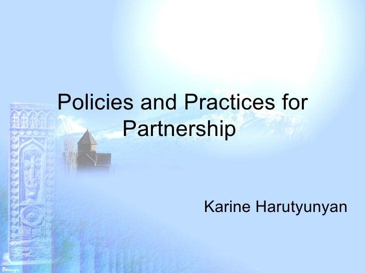 Policies and Practices for Partnership  Karine Harutyunyan