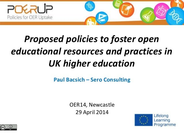 Proposed policies to foster open educational resources and practices in UK higher education Paul Bacsich – Sero Consulting...